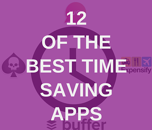 12 Of The Best Time Saving Apps For Marketing Professionals
