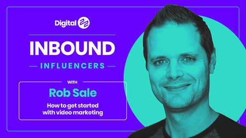 INBOUND INFLUENCERS: How easy is it to get started with video? With Rob Sale