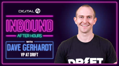 Inbound After Hours with Dave Gerhardt: How to do great B2B podcasting and marketing like an actual person