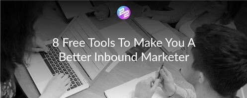 8 Free Tools To Make You A Better Inbound Marketer