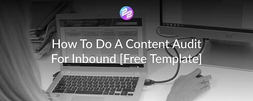 How To Do A Content Audit For Inbound [Free Template]