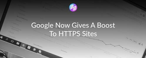 Google Now Gives A Boost To HTTPS Sites