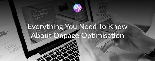 Everything You Need To Know About Onpage Optimisation