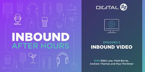Inbound After Hours Podcast - The Importance Of Video Marketing 2017 - Episode 5