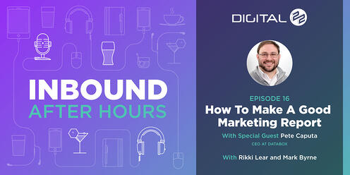 How To Make A Good Marketing Report with Pete Caputa from Databox - Inbound After Hours - Ep. 16
