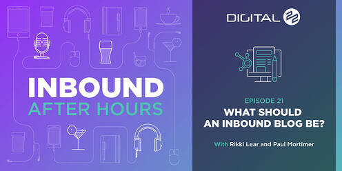 What Should An Inbound Blog Be? - Inbound After Hours - Ep. 21