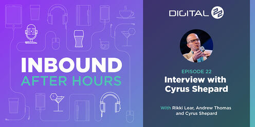 Interview with Cyrus Shepard - Inbound After Hours - Ep. 22