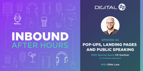 Pop-ups, Landing Pages and Public Speaking with Oli Gardner - Inbound After Hours - Ep. 24