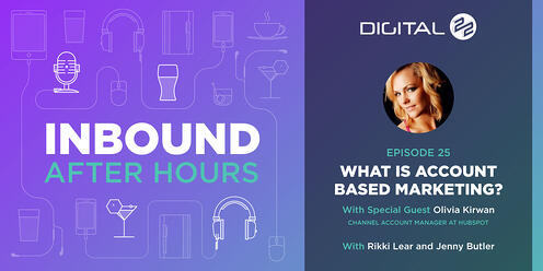 What is Account Based Marketing? - Inbound After Hours - Ep. 25
