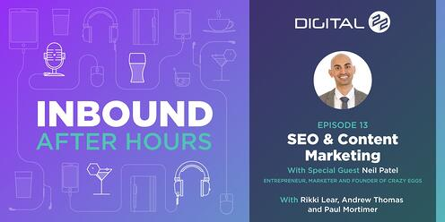 Content Marketing & SEO with Neil Patel - Inbound After Hours - Ep 13