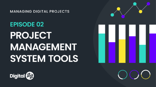MANAGING DIGITAL PROJECTS: Project management system tools