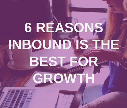 6 Reasons Inbound Marketing Is The Best Way To Grow A Tech Startup