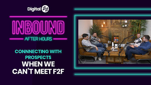 Inbound After Hours: Connecting with prospects when we can't meet F2F.