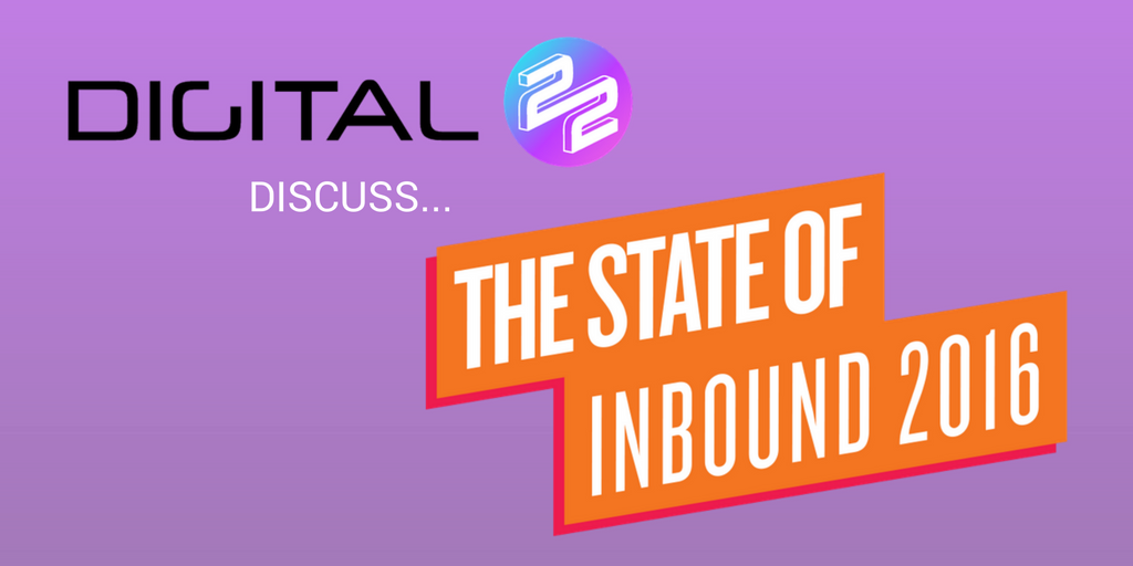 Digital 22 discuss state of inbound 2016 title image