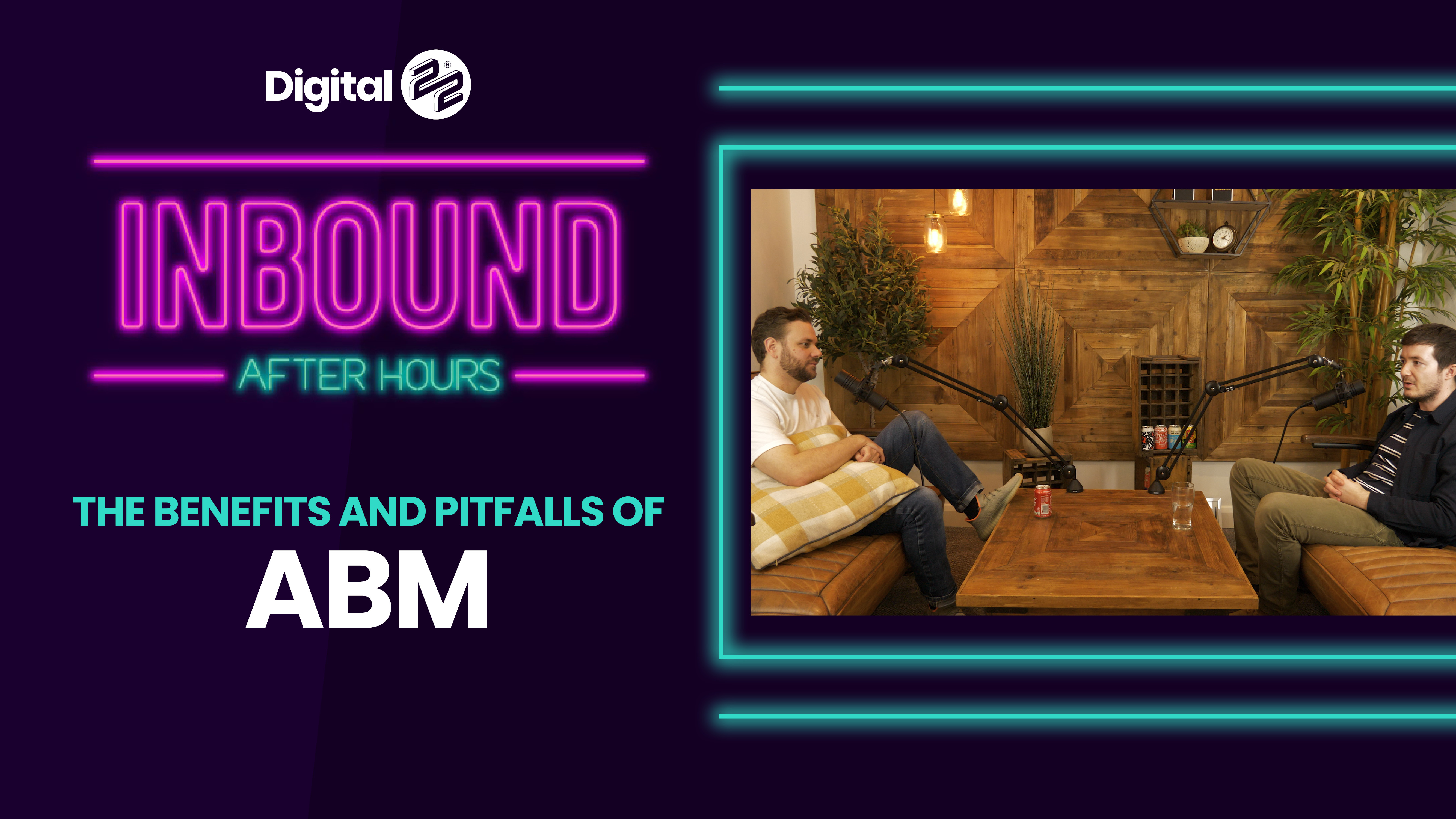 INBOUND AFTER HOURS: The benefits and pitfalls of account-based marketing