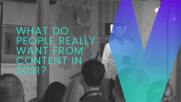 what do people really want from content in 2021?