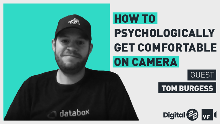 How to psychologically get comfortable on camera with Tom Burgess