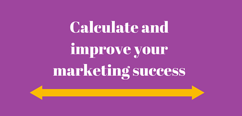 Is it really working? 5 ways to calculate and improve your marketing success