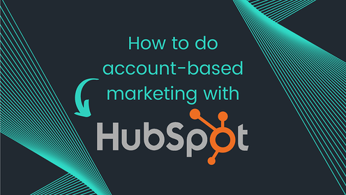 How to do account-based marketing with HubSpot