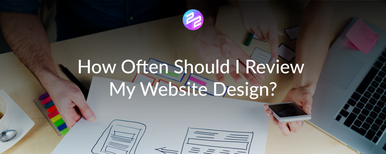 how often should i review my website design