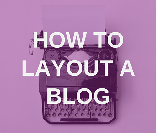 How To Layout A Blog With A Best Practice Checklist
