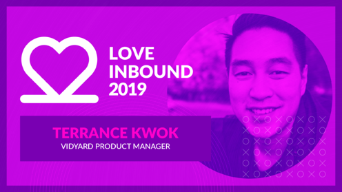 LOVE INBOUND 2019 - The Rise of Video in Marketing with Vidyard's Terrance Kwok