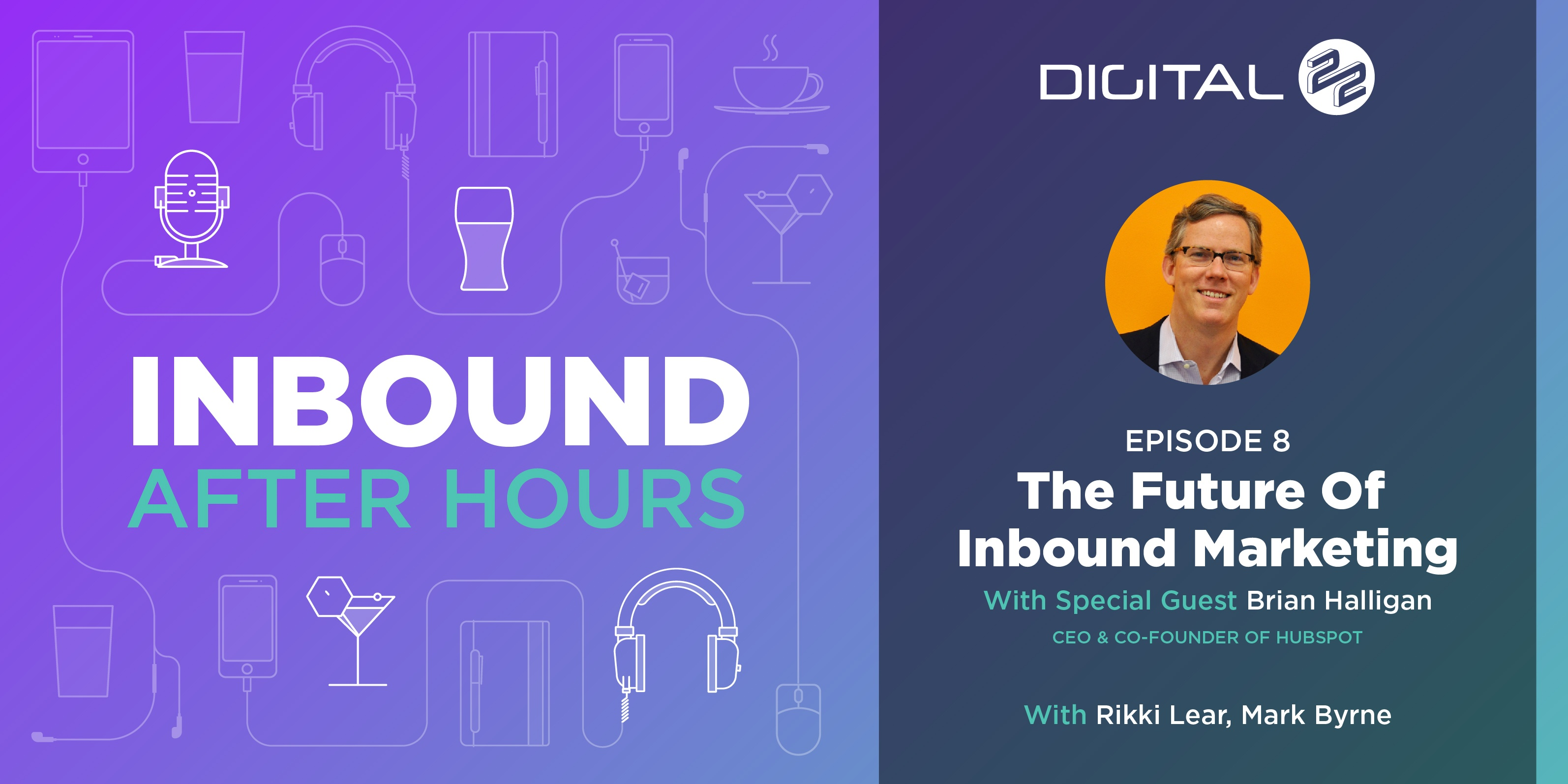 Digital 22_Inbound After Hours Banner - Episode 8_BP_v1.0.jpg