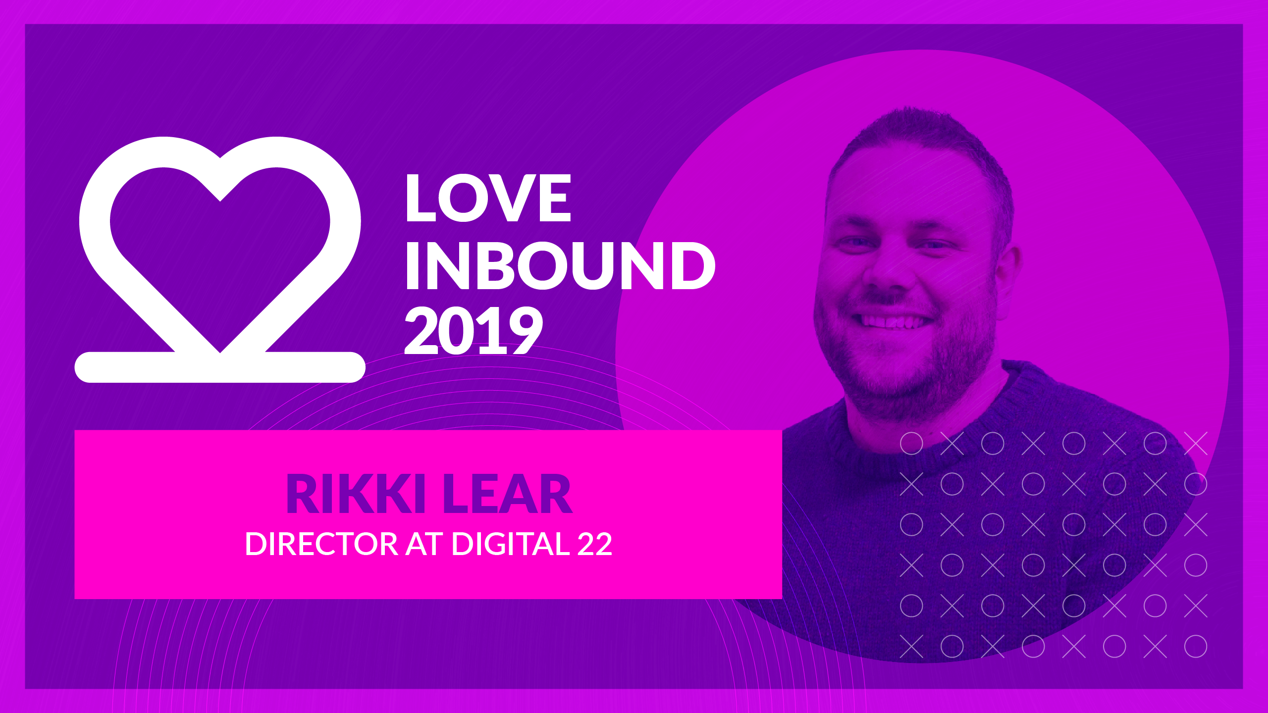 LOVE INBOUND 2019 - SEO Tips and Advice with Digital 22's Rikki Lear
