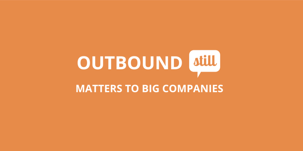 outbound matters to big companies